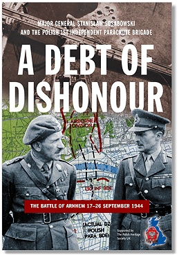 Arnhem A Debt of Dishonour General Sosabowski