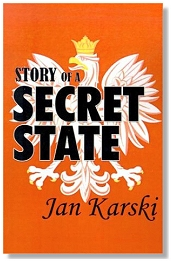 Story of a Secret State - Jan Karski