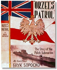 Orzel's Patrol - The Story of the Polish Submarine